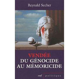 vendee-du-genocide-au-memoricide-mecanique-d-un-crime-legal-contre-l-humanite-de-reynald-secher-893165295_ML