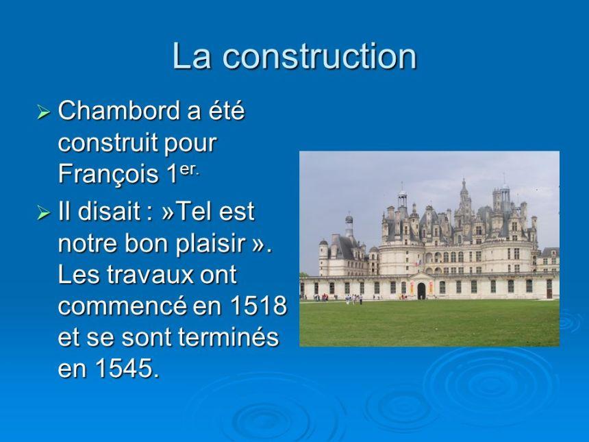 La+construction+Chambord+a+été+construit+pour+François+1er.