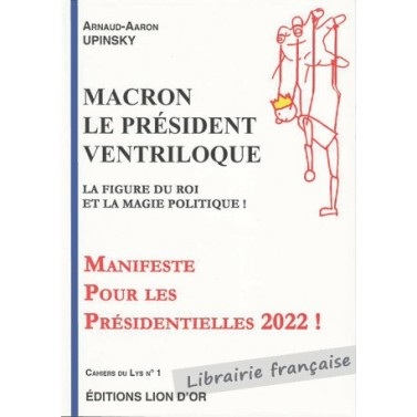 macron-le-president-ventriloque-arnaud-aaron-upinsky
